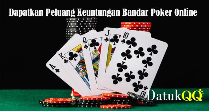Dapatkan Peluang Keuntungan Bandar Poker Online