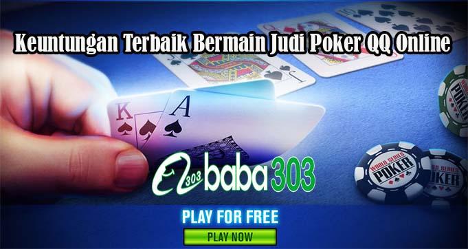 Keuntungan Terbaik Bermain Judi Poker QQ Online
