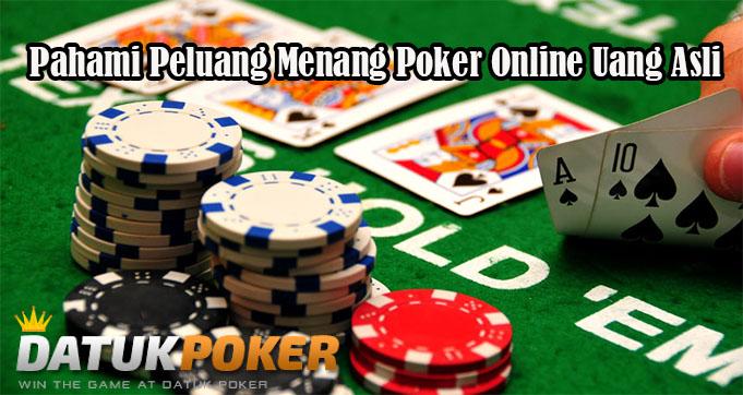 Pahami Peluang Menang Poker Online Uang Asli