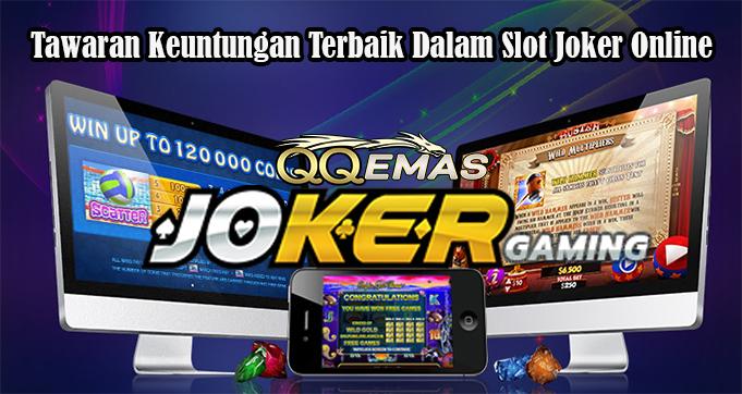 Tawaran Keuntungan Terbaik Dalam Slot Joker Online