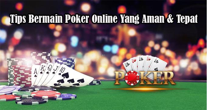 Tips Bermain Poker Online Yang Aman & Tepat